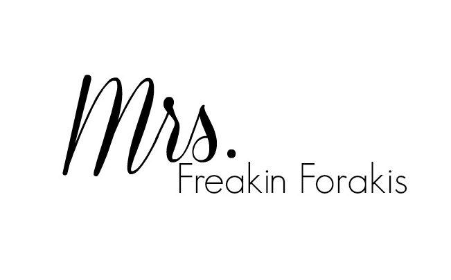 Mrs. Freakin Forakis
